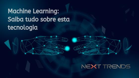 Machine Learning: saiba tudo sobre esta tecnologia