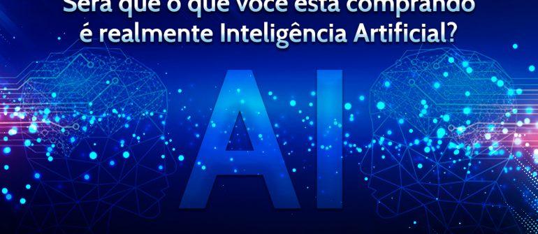 Você sabe se é mesmo Inteligência Artificial?